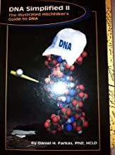 DNA Simplified II: The Illustrated Hitchiker's Guide to DNA