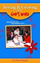 Sewing & Growing with God's Word, Devotions for use with Stitches & Pins
