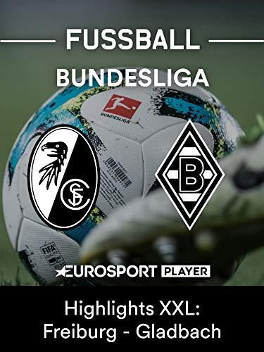 Highlights XXL: SC Freiburg gegen Borussia Mönchengladbach