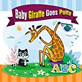 Baby Giraffe Goes Potty.: The Funniest ABC Rhyming Book for Kids 2-5 Years