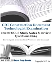 CDT Construction Document Technologist Examination ExamFOCUS Study Notes & Review Questions 2014: Focusing on Construction Processes and Contract