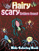 Hairy Scary Spiders Insect Kids Coloring Book (Super Fun Coloring Books For Kids) (Volume 45)
