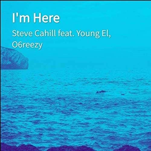 Steve Cahill feat. Young El & O6reezy
