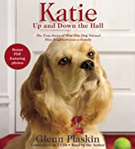 Katie Up And Down The Hall: The True Story of How One Dog Turned Five Neighbours into a Family