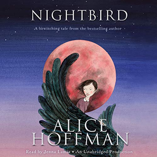 Nightbird                   By:                                                                                                                                 Alice Hoffman                               Narrated by:                                                                                                                                 Jenna Lamia                      Length: 4 hrs and 43 mins     102 ratings     Overall 4.3