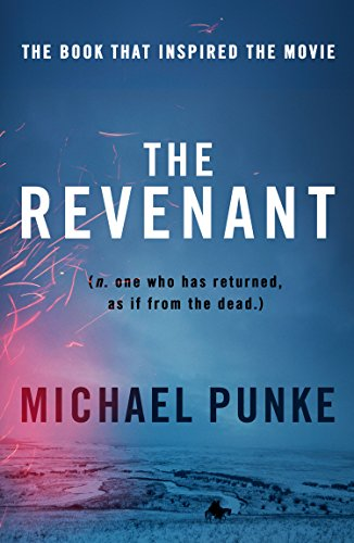 The Revenant: The bestselling book that inspired the award-winning movie (English Edition)
