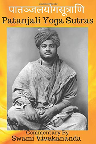 Patanjali Yoga Sutras: Commentary by Swami Vivekananda