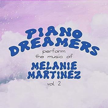 Piano Dreamers Perform the Music of Melanie Martinez, Vol. 2 (Instrumental)