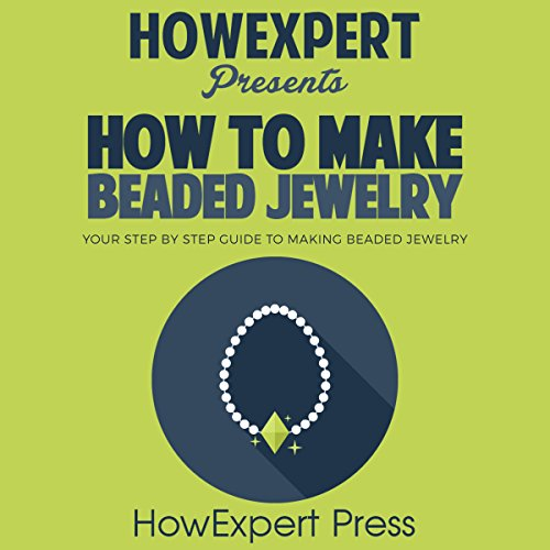 How to Make Beaded Jewelry audiobook cover art