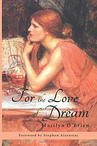 For the Love of Dream: Intro to Tending Your Nighttime Dreams
