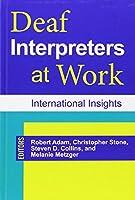 Deaf Interpreters at Work: International Insights (Gallaudet Studies In Interpret) by Unknown(2014-06-15)
