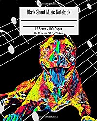 Blank Sheet Music Notebook: Composition Notebook Pitbull Dog Cover, Music Manuscript Paper, Staff Paper, Musicians Notebook 8 x 10 inches (100 Pages)