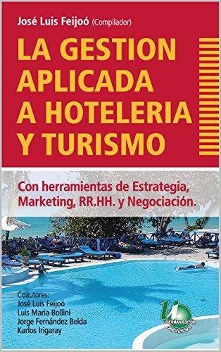LA GESTIÓN APLICADA A HOTELERÍA Y TURISMO: Herramientas de