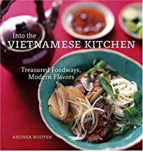 Into the Vietnamese Kitchen: Treasured Foodways, Modern Flavours (Hardback) By (author) Andrea Nguyen