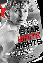 Red Star White Nights: The Life and Death of Yuri Soloviev