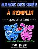 Bande dessinée à remplir spécial enfant : 100 pages ( 100 planches de BD vierges pour enfants )
