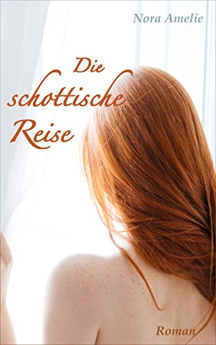 Die schottische Reise. Roman Teil 1 (Into the Highlands)