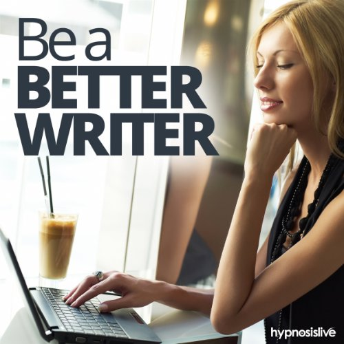 Be a Better Writer Hypnosis audiobook cover art
