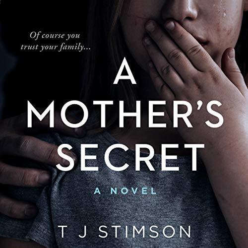 A Mother's Secret Audiobook By T J Stimson cover art