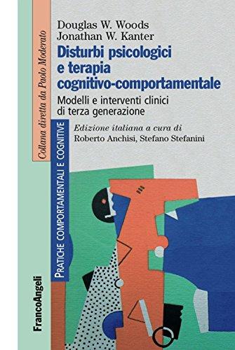 Disturbi psicologici e terapia cognitivo-comportamentale. Modelli e interventi clinici di terza generazione