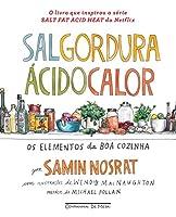 Sal Gordura Acido Calor - Os Elementos da Boa Cozinha (Em Portugues do Brasil)