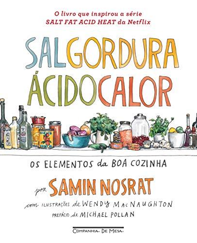 Sal, gordura, ácido, calor: Os elementos da boa cozinha