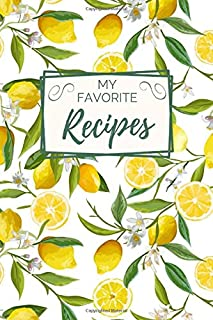 My Favorite Recipes: Create Your Own Cookbook! A Journal to Record Your Favorite Recipes.