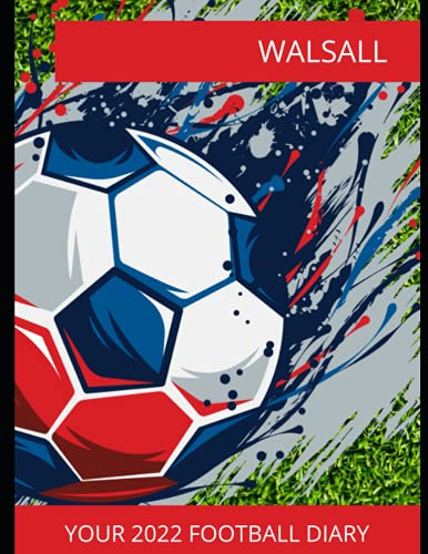 Walsall: Your 2022 Football Diary, Walsall FC, Walsall Football Club, Walsall Book