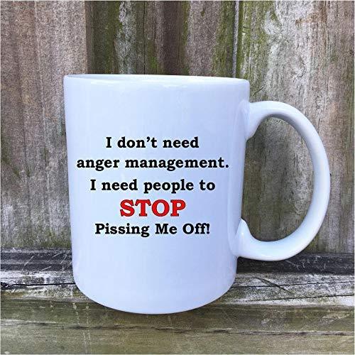 No necesito el manejo de la ira, deja de cabrearme Taza de café de cerámica blanca 11 Snarky Sarcasstic Funny Gift Office Humor