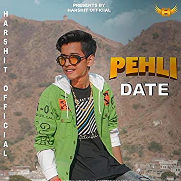 PEHLI DATE (Harshit Official)