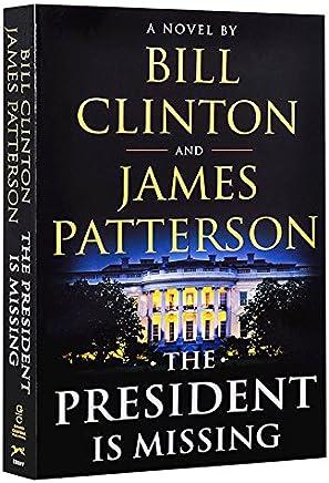 失踪的总统 英文原版 The President is Missing 比尔克林顿 詹姆斯帕特森合著书籍 政治悬疑 [平装] [Jan 01, 2018] Bill Clinton、 James Patterson [平装] [Jan 01, 2018] Bill Clinton、 James Patterson [平装] Bill Clinton、 James Patterson