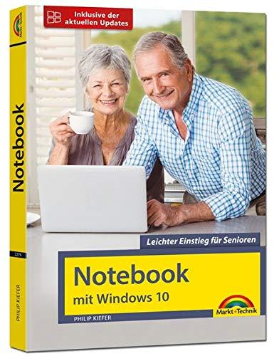 Notebook mit Windows 10: Leichter Einstieg für Senioren. Ohne Vorkenntnisse - große Schrift und komplett in Farbe