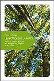 Les vertiges de la forêt - Petite déclaration d'amour aux mousses, aux fougères et aux arbres