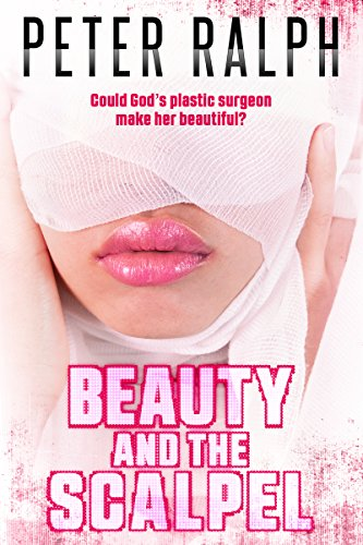 Book: Beauty and the Scalpel by Peter Ralph