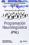 Programación Neurolingüística (PNL): Guía práctica de aplicación