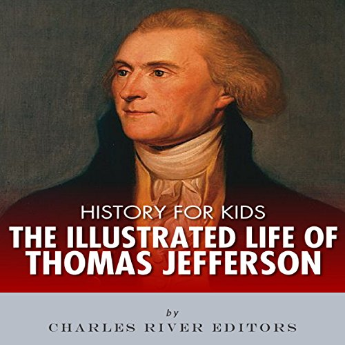 History for Kids: The Illustrated Life of Thomas Jefferson audiobook cover art