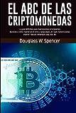 EL ABC DE LAS CRIPTOMONEDAS La guía definitiva para inversionistas principiantes. Aprende a cómo invertir en el corto y largo plazo. ¿En qué criptomonedas invertir? Bitcoin, ethereum, ada, dot, etc
