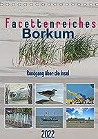 Facettenreiches Borkum (Tischkalender 2022 DIN A5 hoch): Abwechlungsreiche Traumsinsel im UNESCO Weltnaturerbe Wattenmeer (Monatskalender, 14 Seiten )
