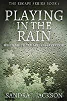 Playing In The Rain: Large Print Edition (Escape)