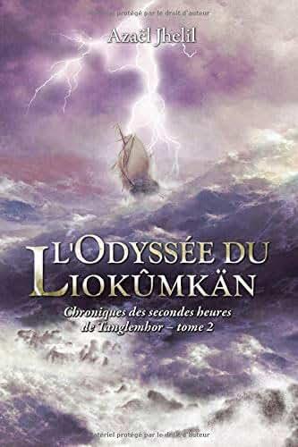 L'Odyssée du Liokûmkän: Chroniques des secondes heures de Tanglemhor - Tome 2