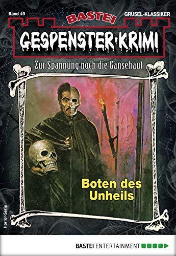 Gespenster-Krimi 49 - Horror-Serie: Boten des Unheils