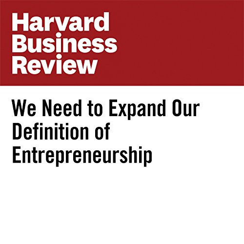 We Need to Expand Our Definition of Entrepreneurship copertina