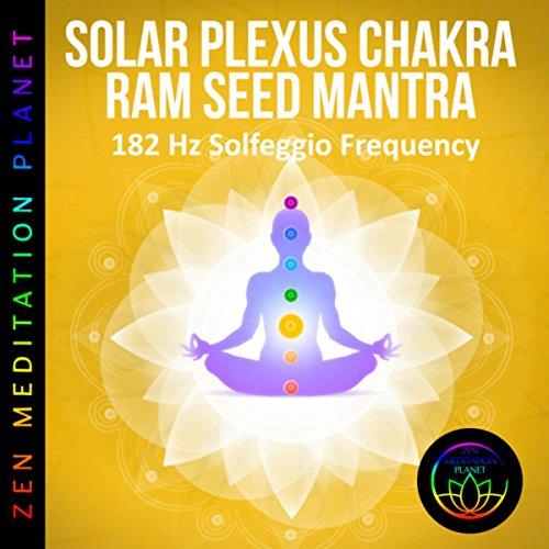 Solar Plexus Chakra Meditation - Seed Mantra x 108 RAM Chants, 182 Hz Chakra Balancing Music