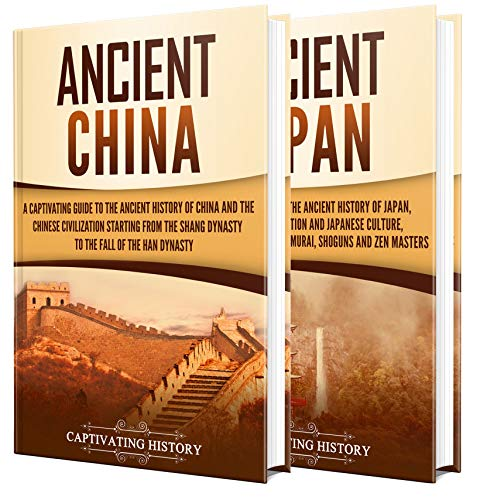 Ancient Asian History: A Captivating Guide to the Ancient Civilizations of China and Japan (English Edition)