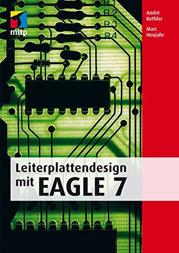 Leiterplattendesign mit EAGLE 7 (mitp Professional)
