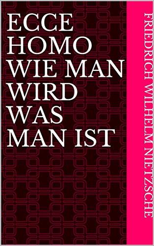 Ecce homo Wie man wird was man ist (English Edition)