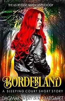 Borderland: (The Sleeping Court Short Story) by [Dagmar Avery, K. Margaret, Stella Price]