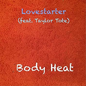 Body Heat (feat. Taylor Tote)
