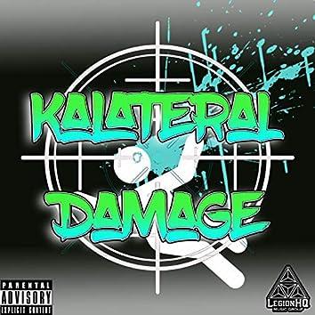 Kalateral Damage