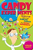 Candy Experiments by Loralee Leavitt